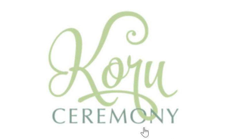 Koru Ceremonies